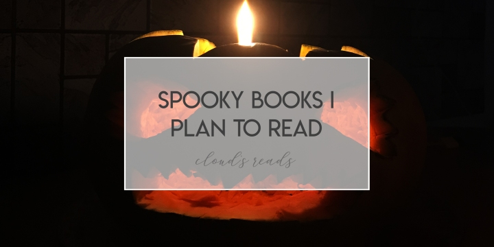Spooky books I plan to read (the Halloween special)